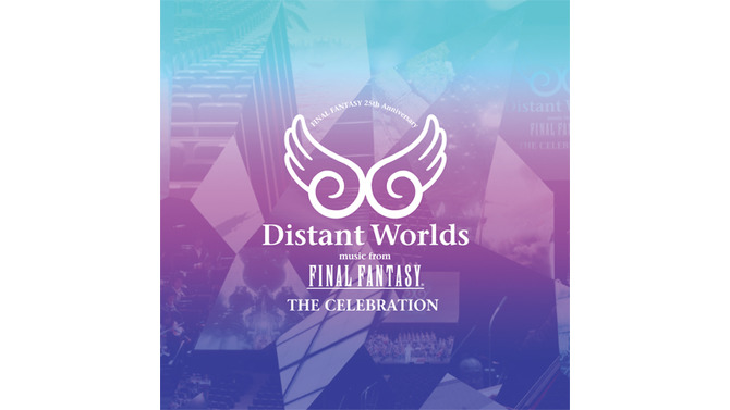 「Distant Worlds music from FINAL FANTASY THE CELEBRATION」
