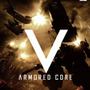 『ARMORED CORE V』パッケージデザインが決定、生放送番組も見逃すな!