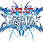LIVE ACT「 BLAZBLUE」~CONTINUUM SHIFT~