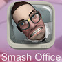 『Smash the Office』