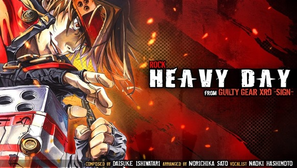 HEAVY DAY(『GUILTY GEAR Xrd -SIGN-』より)