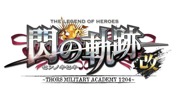 [The Legend of Heroes  Sen no kiseki Kai – Thors Military Academy 1204] การยกเครื่องครั้งใหญ่เพื่อแฟนเกม!!!