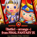 「Battle1-arrange-」from FINAL FANTASY IX