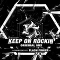 Keep on Rockin' (Original Mix)
